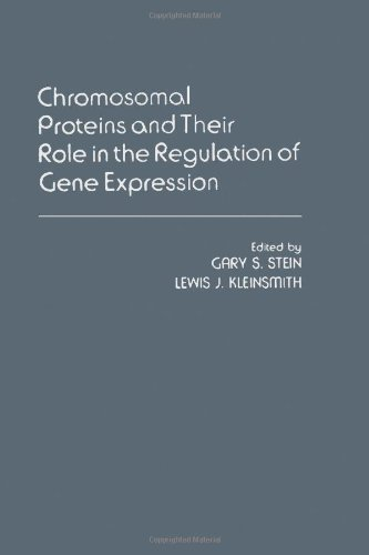 Chromosomal Proteins and Their Role in the: Stein, Gary S.;Kleinsmith,