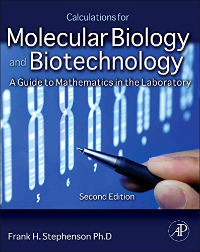 9780126657517: Calculations for Molecular Biology and Biotechnology: A Guide to Mathematics in the Laboratory