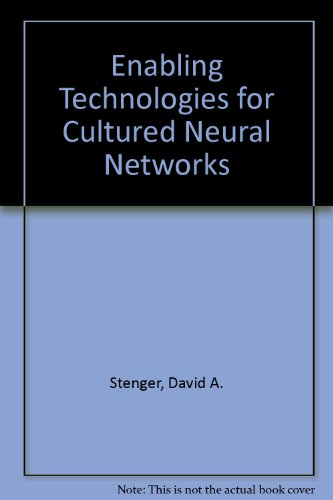 9780126659702: Enabling Technologies for Cultured Neural Networks