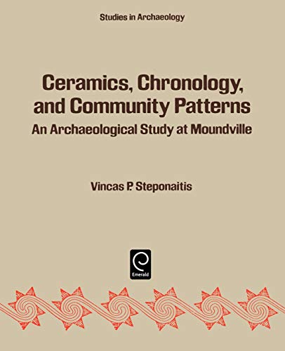 9780126662801: Ceramics, Chronology and Community Patterns: An Archaeological Study at Moundville (Studies in Archaeology) (Studies in Archaeology)