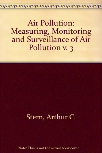 9780126665536: Air Pollution: Measuring, Monitoring and Surveillance of Air Pollution v. 3