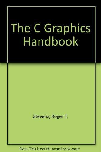 9780126683219: The C Graphics Handbook