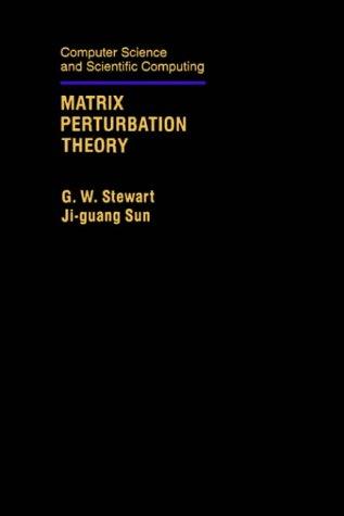 9780126702309: Matrix Perturbation Theory (Computer Science and Scientific Computing)