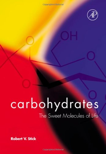 9780126709605: Carbohydrates: The Sweet Molecules of Life