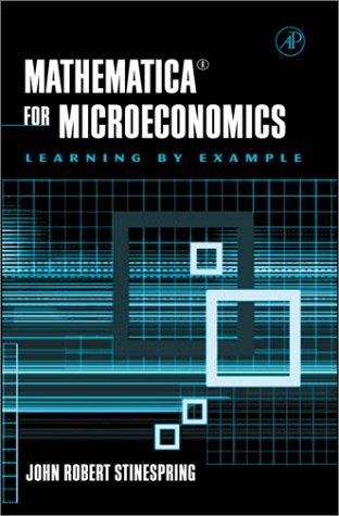 Mathematica for Microeconomics: Stinespring, John Robert