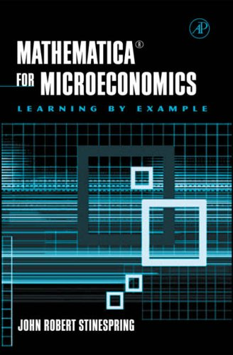 9780126709612: Mathematica for Microeconomics: Learning by Example