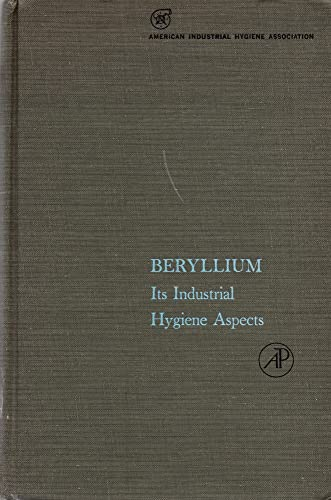 9780126718508: BERYLLIUM : ITS INDUSTRIAL HYGIENE ASPECTS