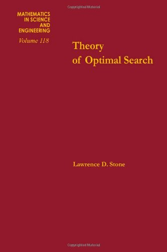Theory of Optimal Search (Mathematics in Science and Engineering): Lawrence D. Stone