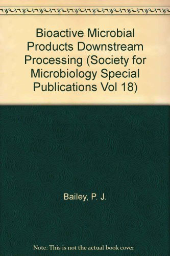 9780126729610: Bioactive Microbial Products: Downstream Processing v.3: Downstream Processing Vol 3 (Society for Microbiology Special Publications Vol 18)