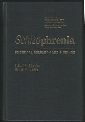 Schizophrenia: Empirical Research and Findings: Straube, Eckart R.;Oades, Robert D.