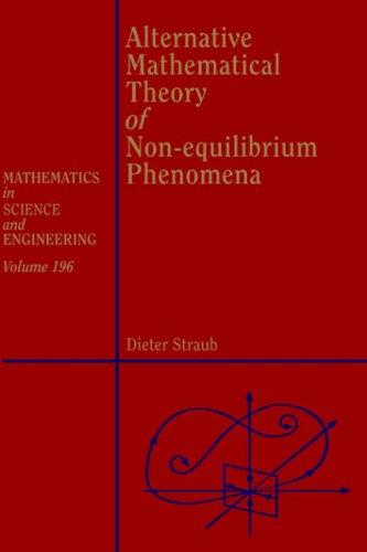 9780126730159: Alternative Mathematical Theory of Non-equilibrium Phenomena, Volume 196 (Mathematics in Science and Engineering)