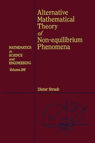 9780126730159: Alternative Mathematical Theory of Non-equilibrium Phenomena (Mathematics in Science and Engineering)