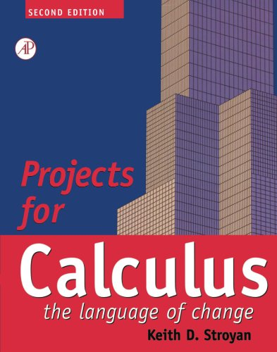 9780126730319: Projects for Calculus the Language of Change, Second Edition: Calculus: The Language of Change
