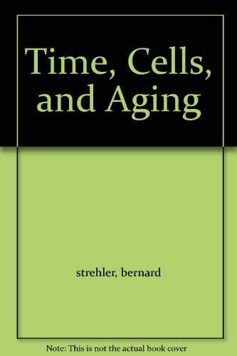 9780126732566: Time, Cells, and Aging