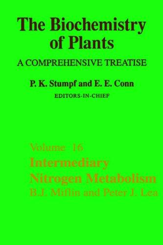 Intermediary Nitrogen Metabolism, Volume 16 (Biochemistry of Plants): Miflin
