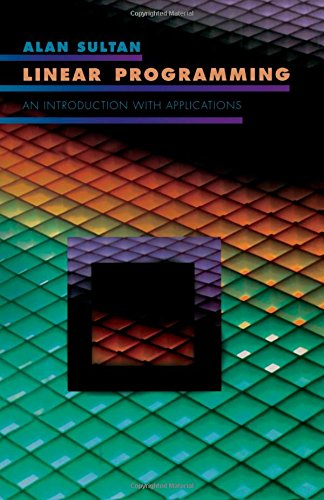 Linear Programming: An Introduction with Applications: A. Sultan