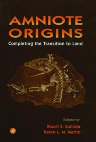 Amniote Origins. Completing the Transition to Land.: SUMIDA (Stuart S.) & MARTIN (Karen L. M.) [...