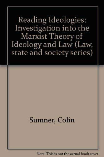 9780126766509: Reading Ideologies: An Investigation into the Marxist Theory of Ideology & Law (Law, state, and society series)