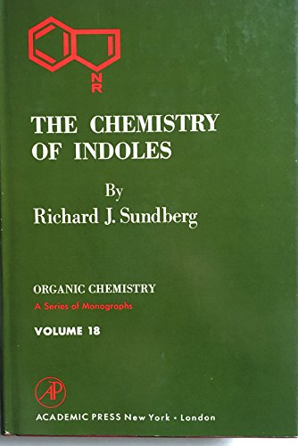 9780126769500: Chemistry of Indoles (Organic chemistry; a series of monographs)