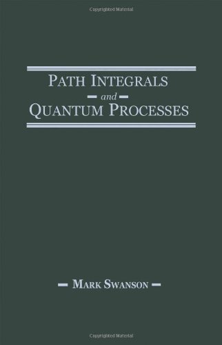 9780126789454: Path Integrals and Quantum Processes