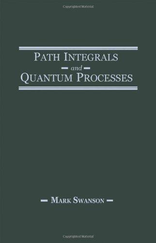 9780126789454: Path Integrals and Quantum Processes