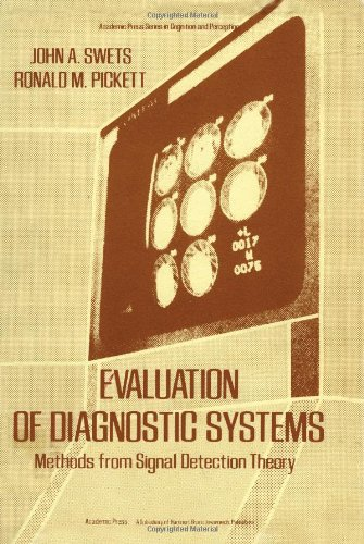 9780126790801: Evaluation of Diagnostic Systems: Methods from Signal Detection Theory (Academic Press Series in Cognition & Perception)