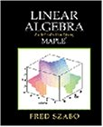 9780126801408: Linear Algebra: An Introduction Using Maple
