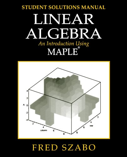 Linear Algebra with Maple, Lab Manual: An: Fred Szabo