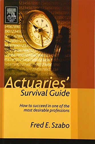 9780126801460: Actuaries' Survival Guide: How to Succeed in One of the Most Desirable Professions