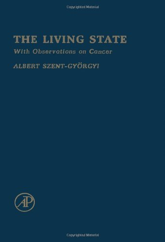 Living State with Observations on Cancer: Szent-Gyorgyi, Albert