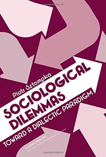 9780126818604: Sociological Dilemma: Towards a Dialectic Paradigm