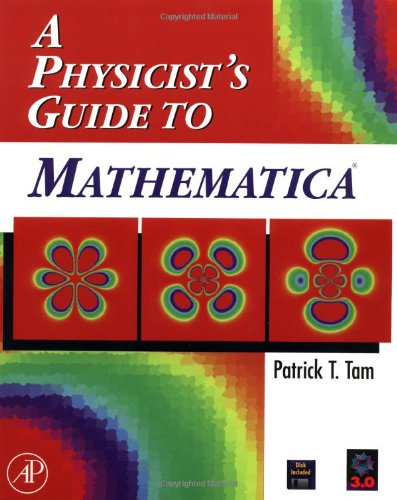 9780126831900: A Physicist's Guide to Mathematica: Compatible with Mathematica Version 3!