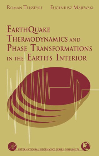9780126851854: Earthquake Thermodynamics and Phase Transformation in the Earth's Interior (International Geophysics)