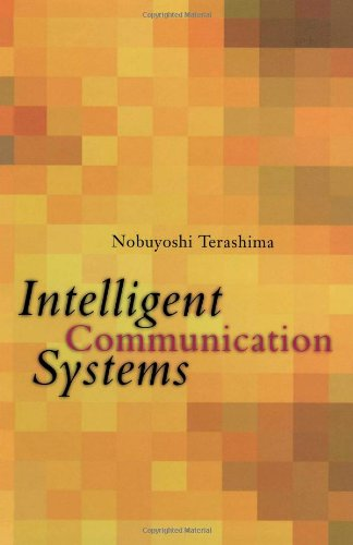 9780126853513: Intelligent Communication Systems: Toward Constructing Human Friendly Communication Environment