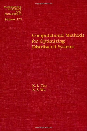 9780126854800: Computational methods for optimizing distributed systems, Volume 173 (Mathematics in Science and Engineering)