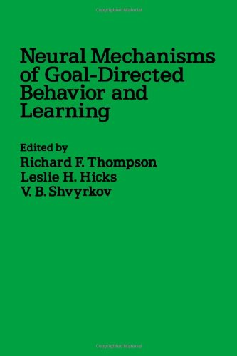 Neural Mechanisms of Goal-directed Behaviour and Learning: Academic Press Inc