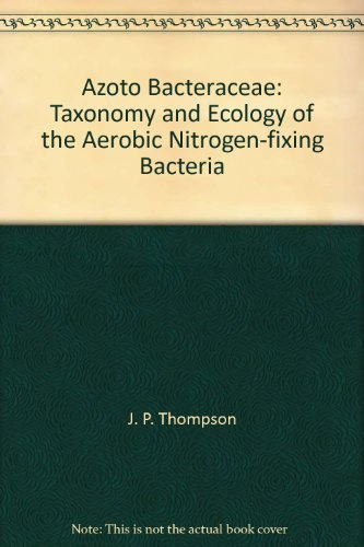 AZOTOBACTERACEAE: THE TAXONOMY AND ECOLOGY OF THE: Thompson, JP and