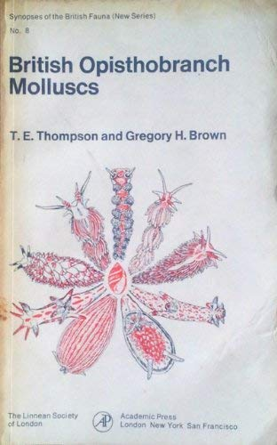 9780126893502: British Opisthobranch Molluscs: Keys and Notes for the Identification of the Species (Synopses of the British fauna)