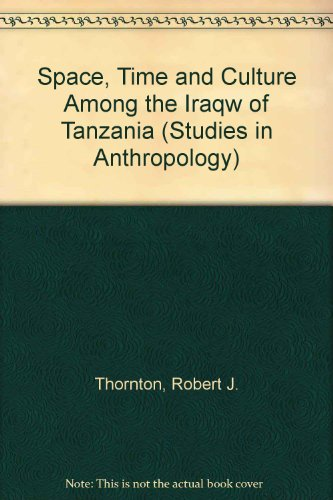 9780126905809: Space, Time, and Culture Among the Iraqw of Tanzania (Studies in Anthropology)