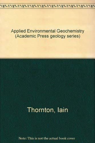 9780126906400: Applied Environmental Geochemistry (Academic Press geology series)