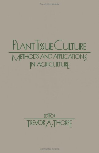 9780126906806: Plant Tissue Culture: Methods and Application in Agriculture