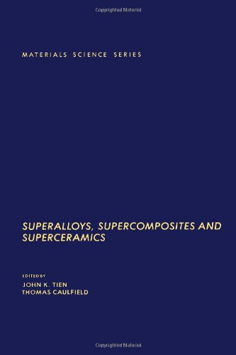 9780126908459: Superalloys, Supercomposites, and Superceramics (Materials Science and Technology Series)