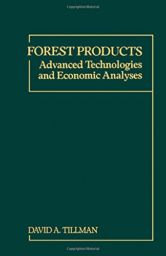 9780126912708: Forest Products: Advanced Technologies and Economic Analyses