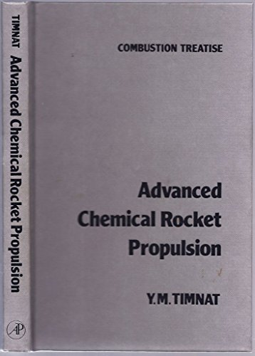 9780126913552: Advanced Chemical Rocket Propulsion (Combustion Treatise)