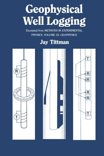 9780126913903: Geophysical Well Logging, Volume 24: Excerpted From Methods in Experimental Physics, Geophysics