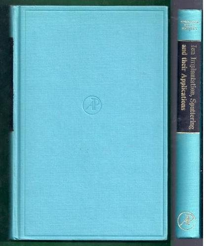 Ion Implantation, Sputtering and Their Applications: Townsend, Peter David,