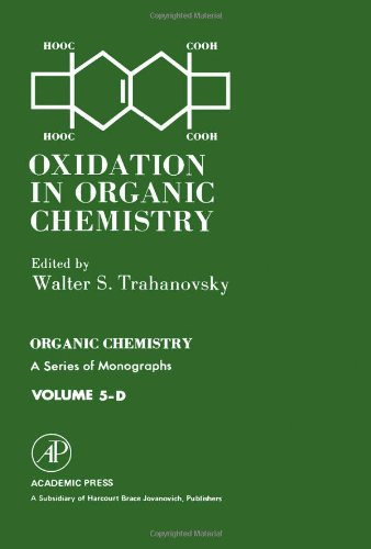 9780126972535: Oxidation in Organic Chemistry: Pt. D (Organic Chemical Monograph)