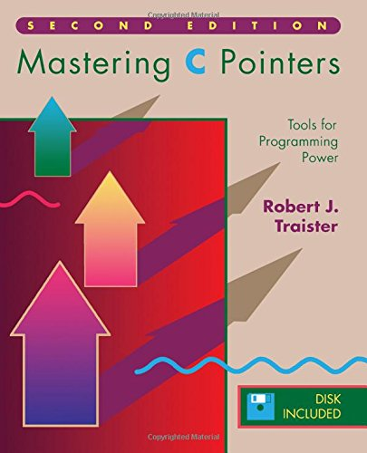 9780126974096: Mastering C. Pointers: Tools for Programming Power