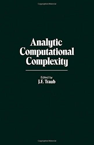 9780126975604: Analytic Computational Complexity (Academic Press rapid manuscript reproduction)