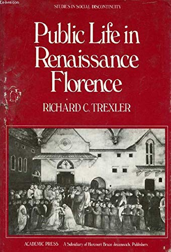 9780126995503: Public Life in Renaissance Florence (Studies in social discontinuity)